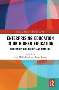 Enterprising Education in Uk Higher Education