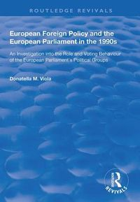 European Foreign Policy and the European Parliament in the 1990s