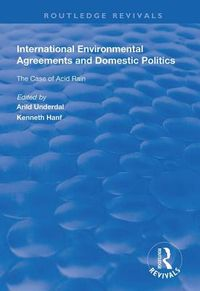 International Environmental Agreements and Domestic Politics