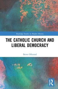 The Catholic Church and Liberal Democracy
