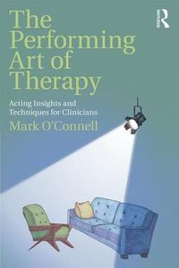 The Performing Art of Therapy