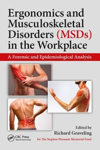 Ergonomics and Musculoskeletal Disorders (MSDs) in the Workplace
