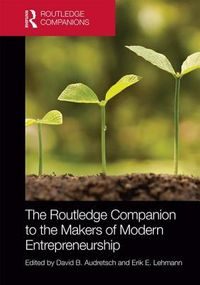 The Routledge Companion to the Makers of Modern Entrepreneurship