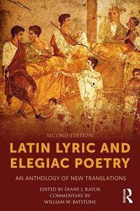 Latin Lyric and Elegiac Poetry
