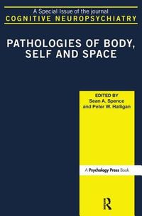Pathologies of Body, Self and Space