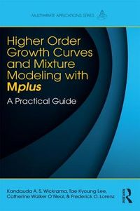 Higher-Order Growth Curves and Mixture Modeling With Mplus
