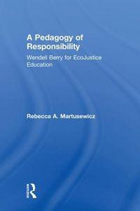 A Pedagogy of Responsibility
