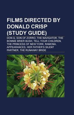 Films Directed by Donald Crisp (Study Guide)