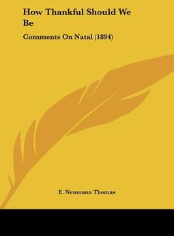 How Thankful Should We Be: Comments on Natal (1894)