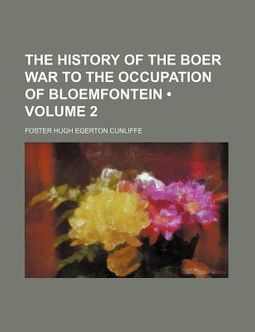 The History of the Boer War to the Occupation of Bloemfontein (Volume 2 )