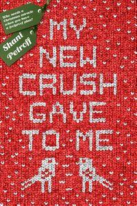 My New Crush Gave to Me