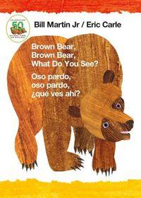 Brown Bear, Brown Bear, What Do You See? / Oso Pardo, Oso Pardo, Qu? Ves Ah?