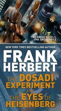 The Dosadi Experiment / The Eyes of Heisenberg