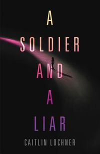 A Soldier and a Liar