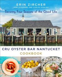 Cru Oyster Bar Nantucket Cookbook