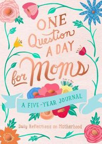 One Question a Day for Moms
