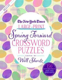 The New York Times Large-print Spring Forward Crossword Puzzles