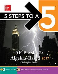 McGraw-Hill 5 Steps to A 5 AP Physics 2 2017