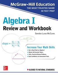 Mcgraw-hill Education Algebra I High School Review and Workbook