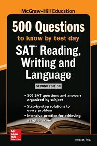 McGraw-Hill Education 500 SAT Reading, Writing and Language Questions to Know by Test Day