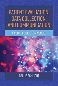 Patient Evaluation, Data Collection, and Communication
