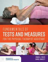 Fundamentals of Tests and Measures for the Physical Therapist Assistant