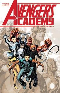 Avengers Academy the Complete Collection 1