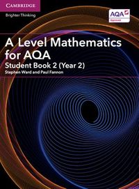A Level Mathematics for AQA Book 2 (Year 2)
