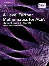 A Level Further Mathematics for Aqa Student Book, Year 2