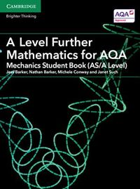 A Level Further Mathematics for Aqa Mechanics Student Book, As/A Level