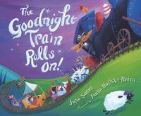 The Goodnight Train Rolls On!