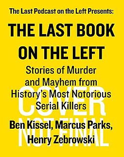 The Last Book On The Left Stories Of Murder And Mayhem From History S Most Notorious Serial Killers Kissel Ben Parks Marcus Zebrowski Henry 9781328566317 Hpb Live in chicago (2018), judas priest: the last book on the left stories of murder and mayhem from history s most notorious serial killers by kissel ben parks marcus zebrowski henry