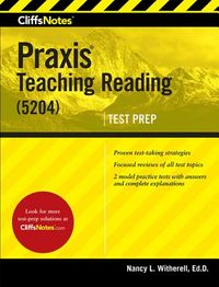Cliffsnotes Praxis Teaching Reading (5204)