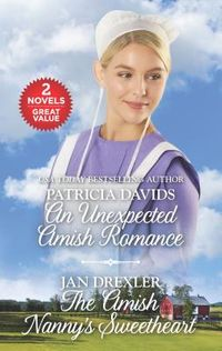An Unexpected Amish Romance & the Amish Nanny's Sweetheart