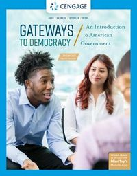 Gateways to Democracy, an Introduction to American Government, Enhanced Edition