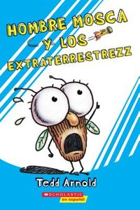 Hombre Mosca y los extraterrestrezz/ Fly Guy and the Aliens