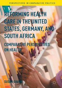 Reforming Health Care in the United States, Germany, and South Africa