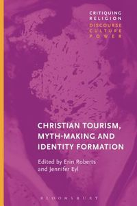 Christian Tourist Attractions, Mythmaking, and Identity Formation