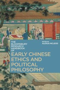 The Bloomsbury Research Handbook of Early Chinese Ethics and Political Philosophy