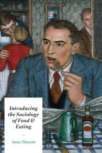 Introducing the Sociology of Food & Eating