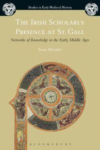 The Irish Scholarly Presence at St. Gall