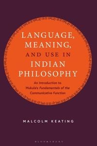 Language, Meaning, and Use in Indian Philosophy