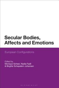 Secular Bodies, Affects and Emotions