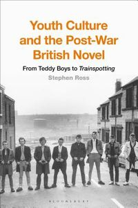 Youth Culture and the Post-War British Novel