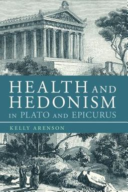 Health and Hedonism in Plato and Epicurus