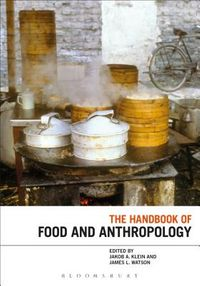 The Handbook of Food and Anthropology