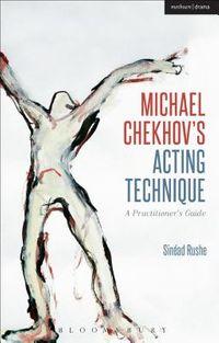 Michael Chekhov's Acting Technique