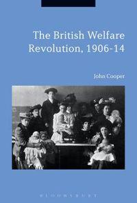 The British Welfare Revolution 1906-14
