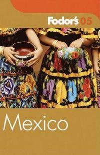 Fodor's 2005 Mexico