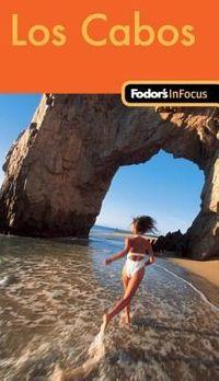 Fodor's in Focus Los Cabos